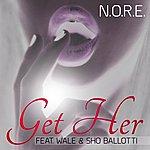 N.O.R.E. Get Her (Feat. Wale & Sho Ballotti) - Single