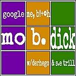 Mo B Dick Google Me, B*tch! (Feat. Derhego & S.E. Trill) - Single