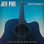 Jeff Pike Back To Basics