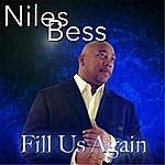Niles Bess Fill Us Again