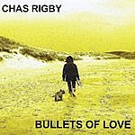 Chas Rigby Bullets Of Love