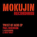 Paul Robinson Twist Of Acid Ep