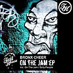 Bronx Cheer On The Jam Ep