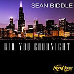 Sean Biddle Bid You Goodnight