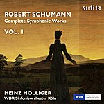 WDR Sinfonieorchester Köln Schumann: Complete Symphonic Works, Vol. I