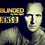 Jens O. Blinded (By The Night)