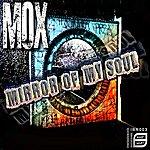 Mox Mirror Of My Soul