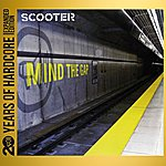 Scooter Mind The Gap (20 Years Of Hardcore - Expanded Edition) [Remastered]
