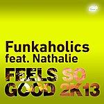 Funkaholics Feels So Good 2k13