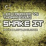 Lee Cabrera Shake It (Move A Little Closer)