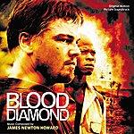James Newton Howard Blood Diamond (Original Motion Picture Soundtrack)