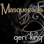 Geri King Masquerade
