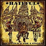 Hateful Soundtrack For A Sinner