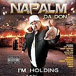 Napalm I'm Holding