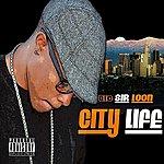 Big Sir Loon City Life - Single