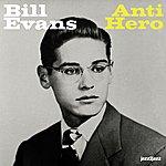 Bill Evans Anti Hero - Wanna Be Loved Version