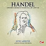 London Festival Orchestra Handel: Concerto Grosso In F Major No. 2, Op. 6, Hwv 320 (Digitally Remastered)