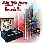 Big Sir Loon Dummin Out - Single