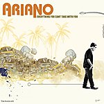 Ariano Everything You Can't Take With You