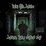 Big Sir Loon Less You More Me - Single