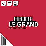 Fedde Le Grand Get This Feeling