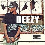 Deezy Out Tha Mudd