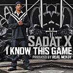 Sadat X I Know This Game - Single