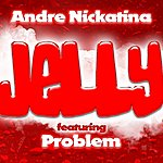 Andre Nickatina Jelly (Feat. Problem) - Single