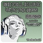 Ariano She Fell In Love With The Bass - Single