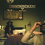 Phosphorescent Muchacho De Lujo (Deluxe Edition)