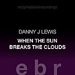 Danny J Lewis When The Sun Breaks The Clouds