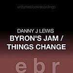 Danny J Lewis Byron's Jam / Things Change