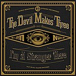 The Devil Makes Three I'm A Stranger Here