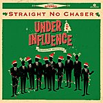 Straight No Chaser Under The Influence: Holiday Edition