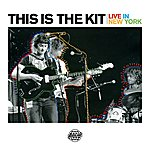 This Is The Kit Live In New York