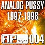 Analog P*ssy 1997-1998