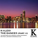 K-Alexi The Dancer, Pt. 2