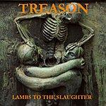 Treason Lambs To The Slaughter