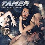 Tamer Dance All Night