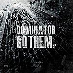Dominator Gothem Ep