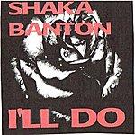 Shaka Banton I'll Do