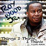 Roy Wood Things I Think, I Think: A Live Album