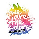 Alex Megane We Are The Colors
