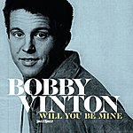 Bobby Vinton Will You Be Mine