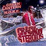 N.O.R.E. Dj Green Lantern Presents - Crack On Steroids