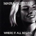 Maria Guttesen Where It All Begins