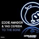 Eddie Amador To The Bone