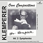 Otto Klemperer Klemperer: Own Compositions, Vol. 2 (Symphonies)