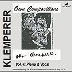 Otto Klemperer Klemperer: Own Compositions, Vol. 4 (Piano And Vocal)