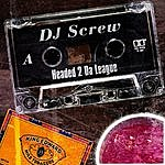 DJ Screw Headed 2 Da League